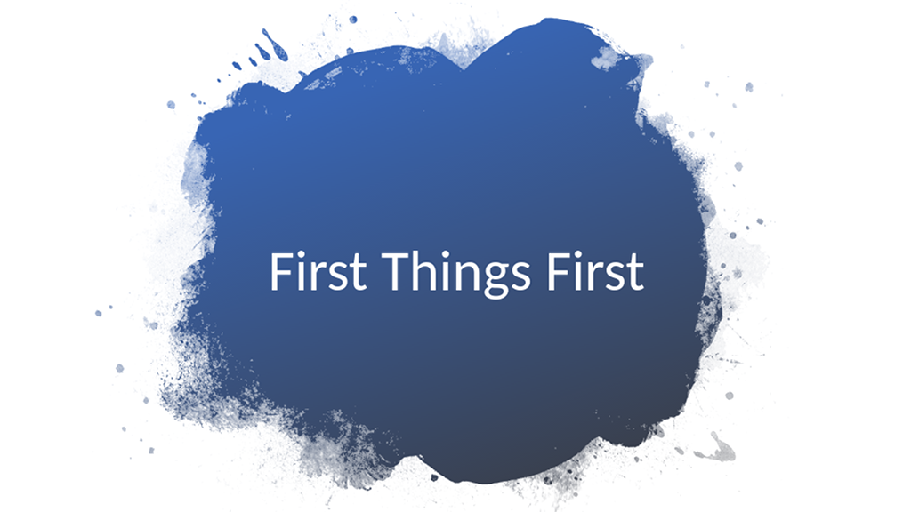 First Things First—Seek God