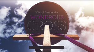 When I Survey the Wondrous Cross—The Weight of Sin