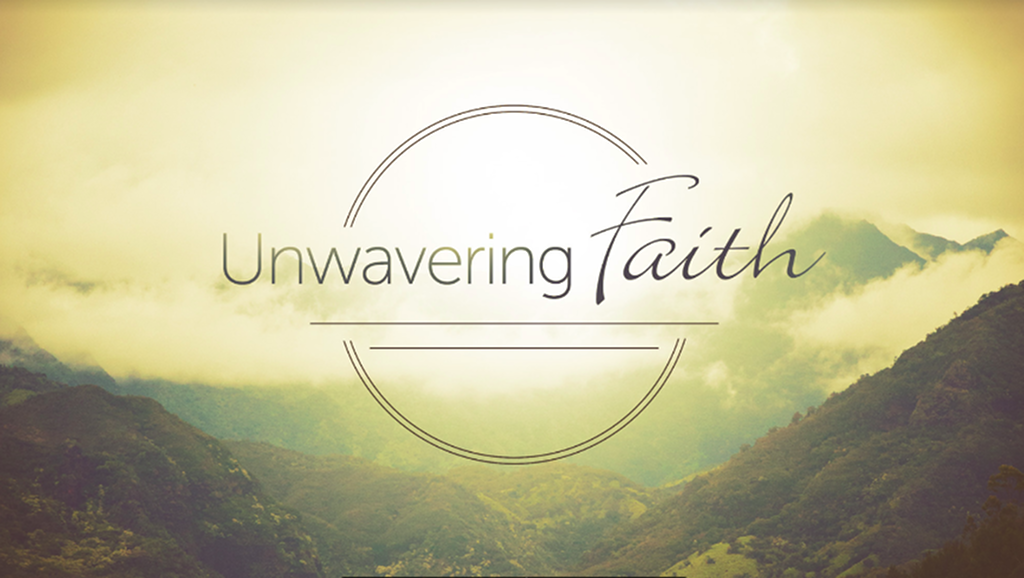 Unwavering Faith: Jesus & My Faith Pt 3