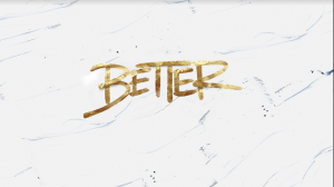 Better For It – Time