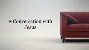 A Conversation with Jesus: Words