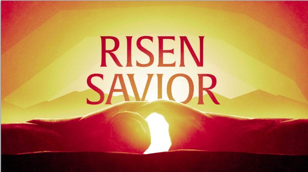 Risen Savior – Easter 2021